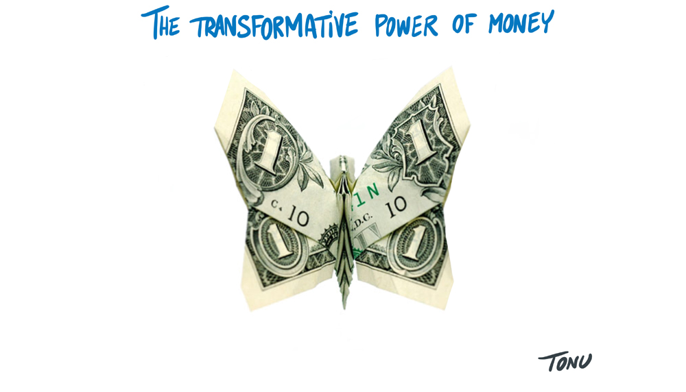 The Transformative Power of Money